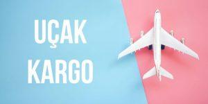Uçak Kargo Fiyatları